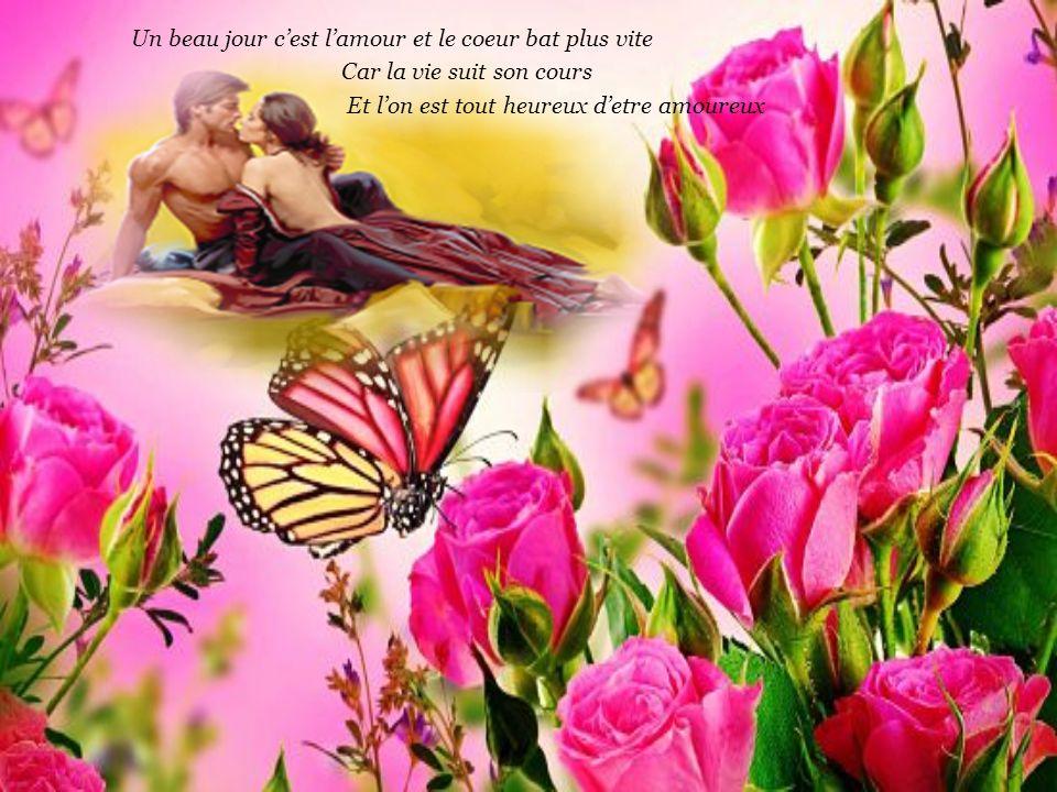 Un beau jour c'est l'amour et le coeur bat plus vite