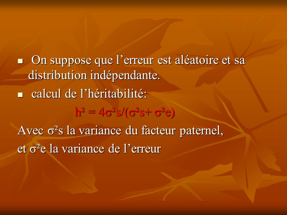 On suppose que l'erreur est aléatoire et sa distribution indépendante.