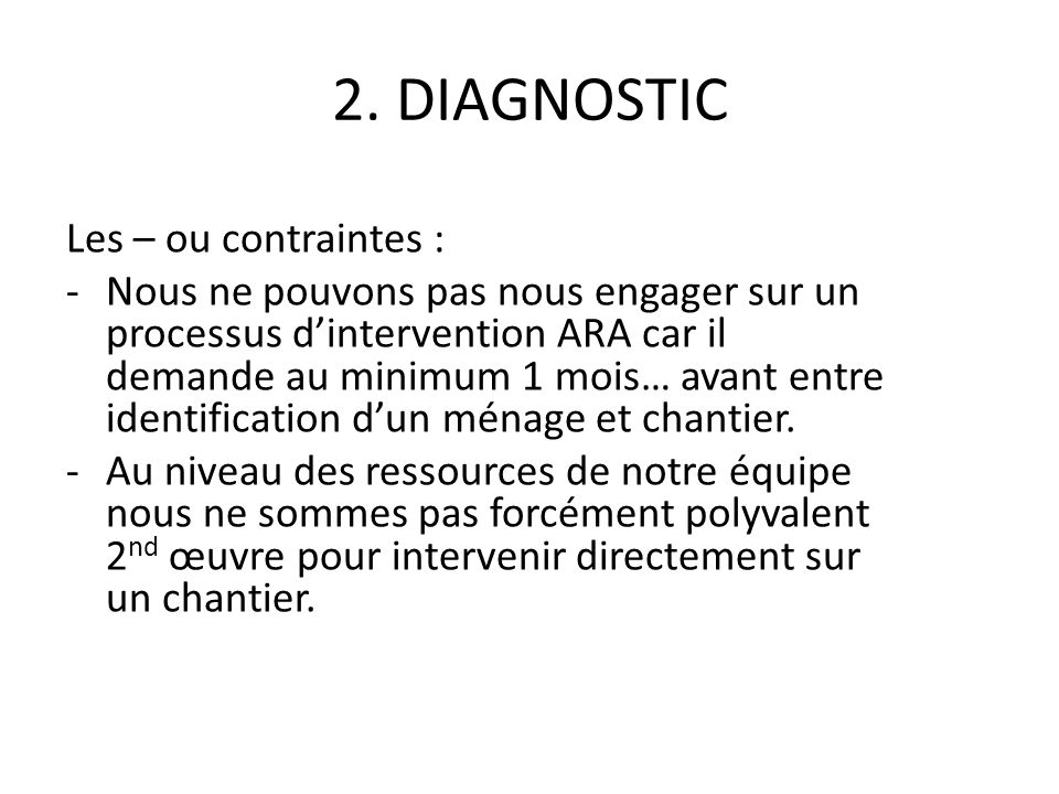 2. DIAGNOSTIC Les – ou contraintes :