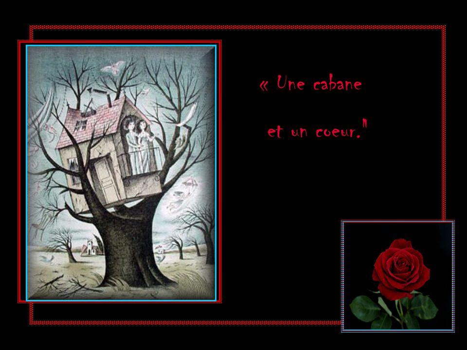 « Une cabane et un coeur.