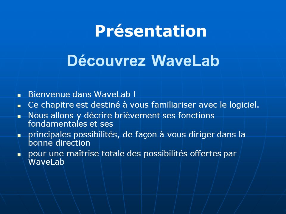 Découvrez WaveLab Présentation Bienvenue dans WaveLab !
