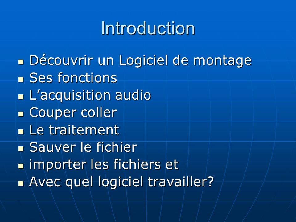 Introduction Découvrir un Logiciel de montage Ses fonctions