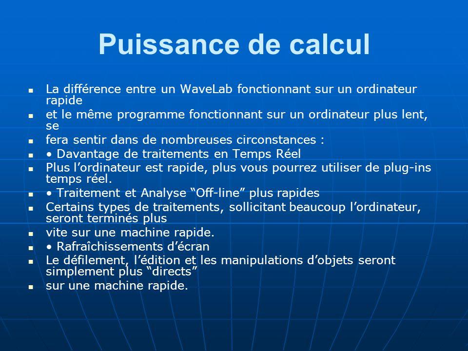 Puissance de calcul La différence entre un WaveLab fonctionnant sur un ordinateur rapide.