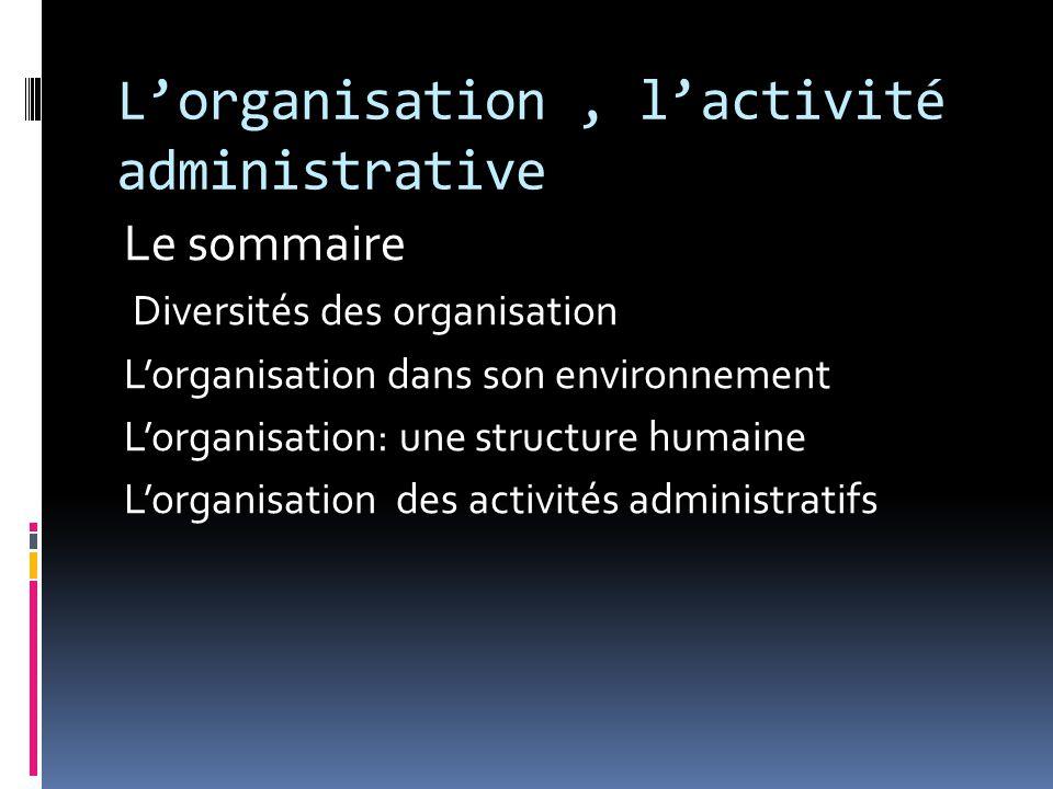 L'organisation , l'activité administrative