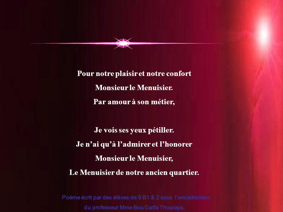 Pour notre plaisir et notre confort Monsieur le Menuisier.