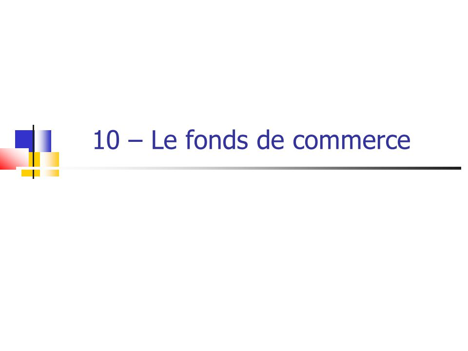 10 – Le fonds de commerce