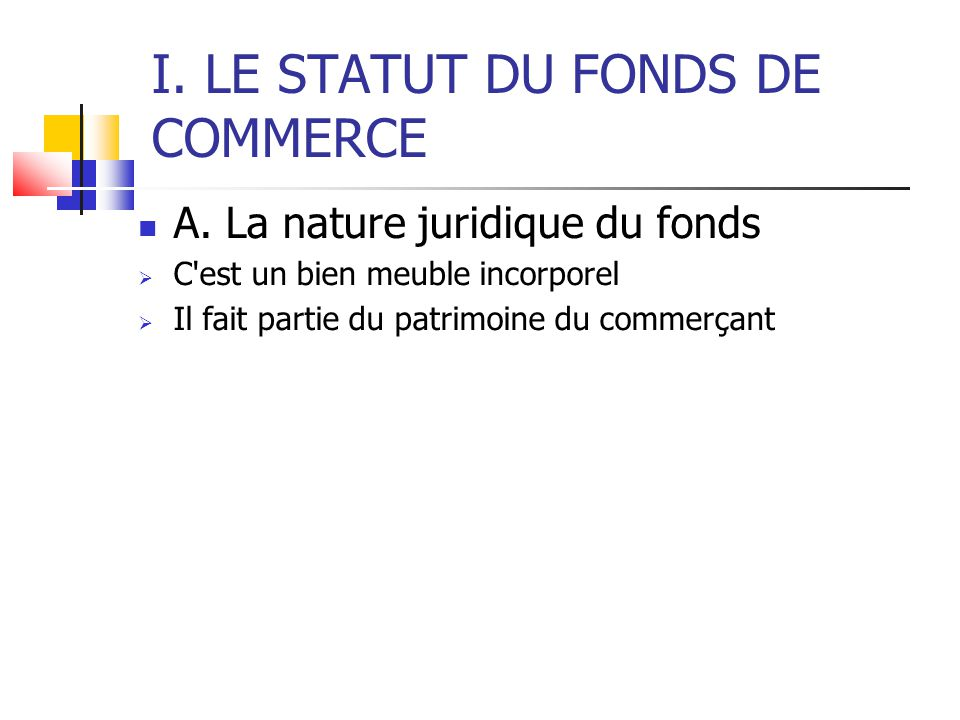 I. LE STATUT DU FONDS DE COMMERCE