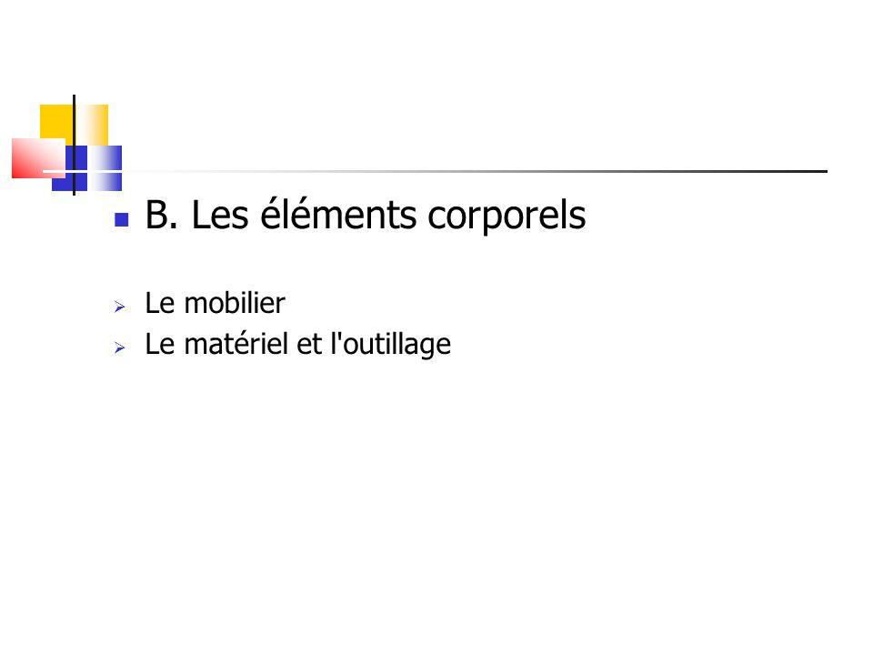 B. Les éléments corporels