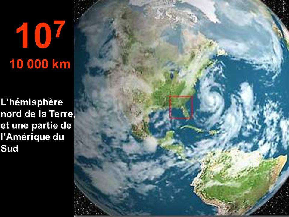 107 10 000 km L hémisphère nord de la Terre, et une partie de l Amérique du Sud