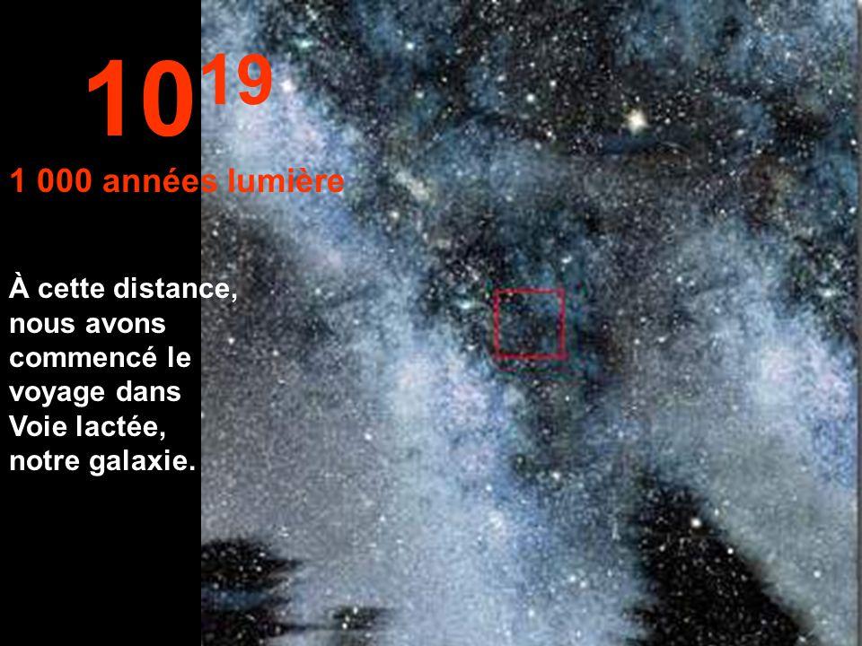 1019 1 000 années lumière.