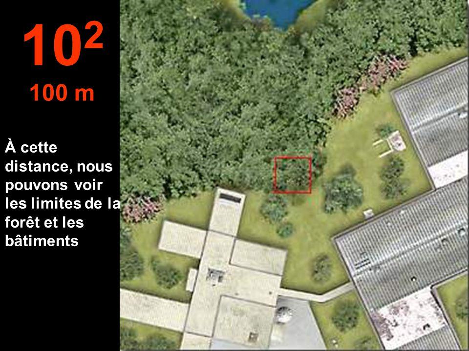 102 100 m À cette distance, nous pouvons voir les limites de la forêt et les bâtiments