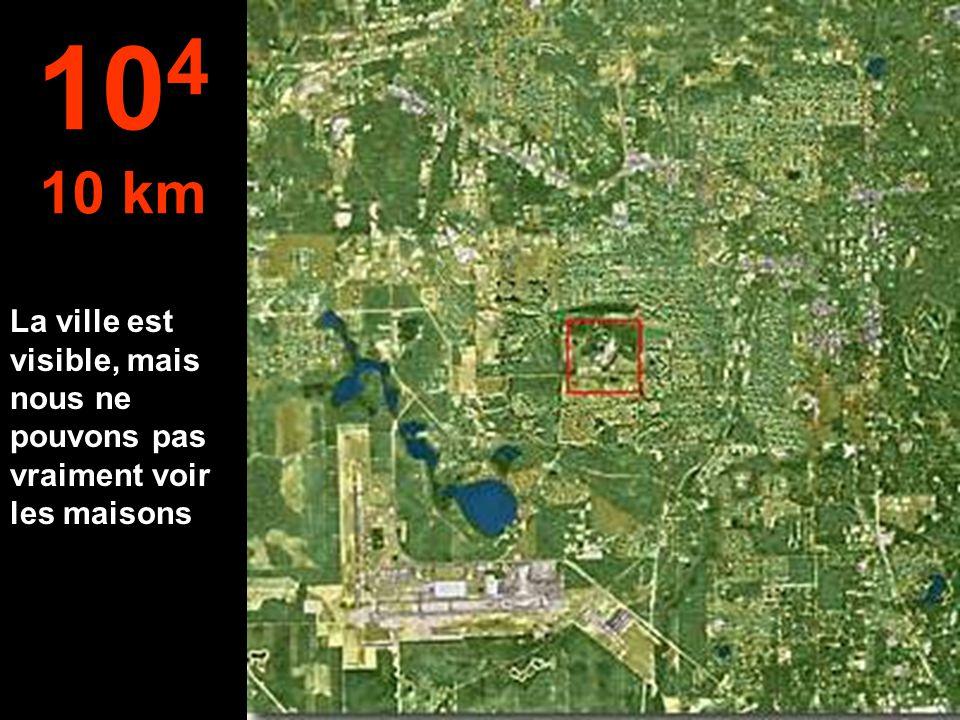 104 10 km La ville est visible, mais nous ne pouvons pas vraiment voir les maisons