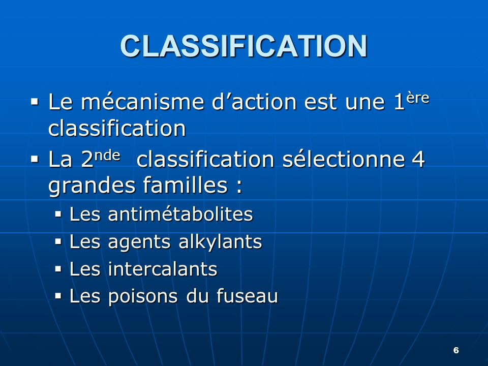 CLASSIFICATION Le mécanisme d'action est une 1ère classification