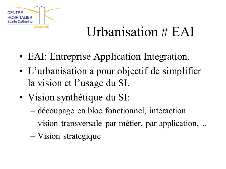 Urbanisation # EAI EAI: Entreprise Application Integration.