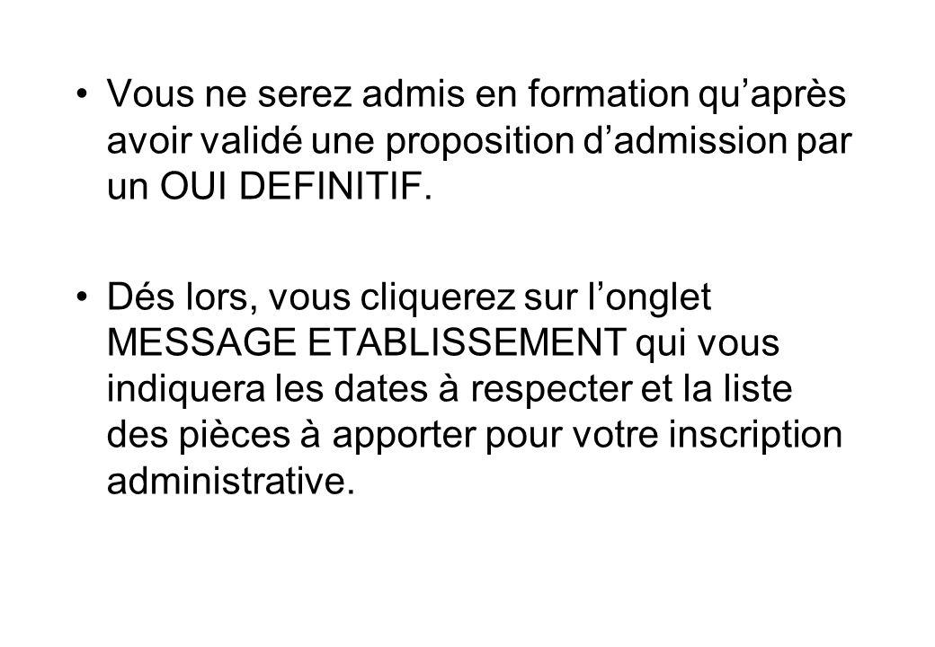 Vous ne serez admis en formation qu'après avoir validé une proposition d'admission par un OUI DEFINITIF.