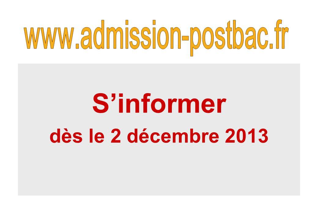 www.admission-postbac.fr S'informer dès le 2 décembre 2013
