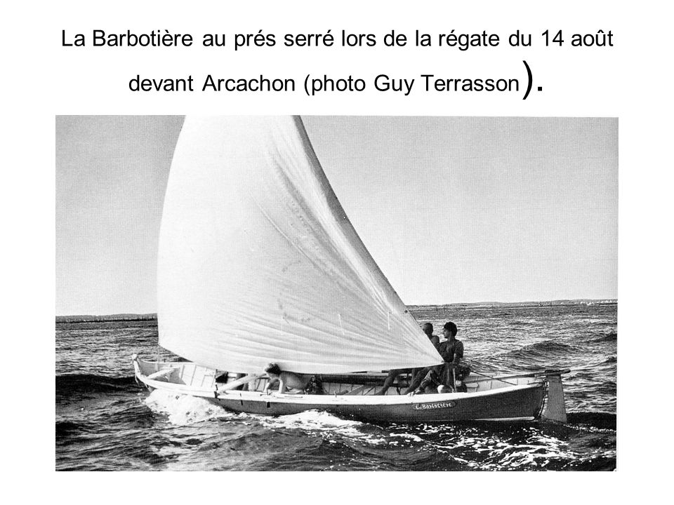 La Barbotière au prés serré lors de la régate du 14 août devant Arcachon (photo Guy Terrasson).