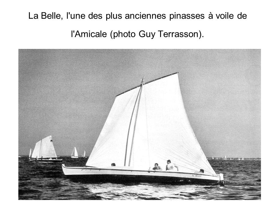 La Belle, l une des plus anciennes pinasses à voile de l Amicale (photo Guy Terrasson).