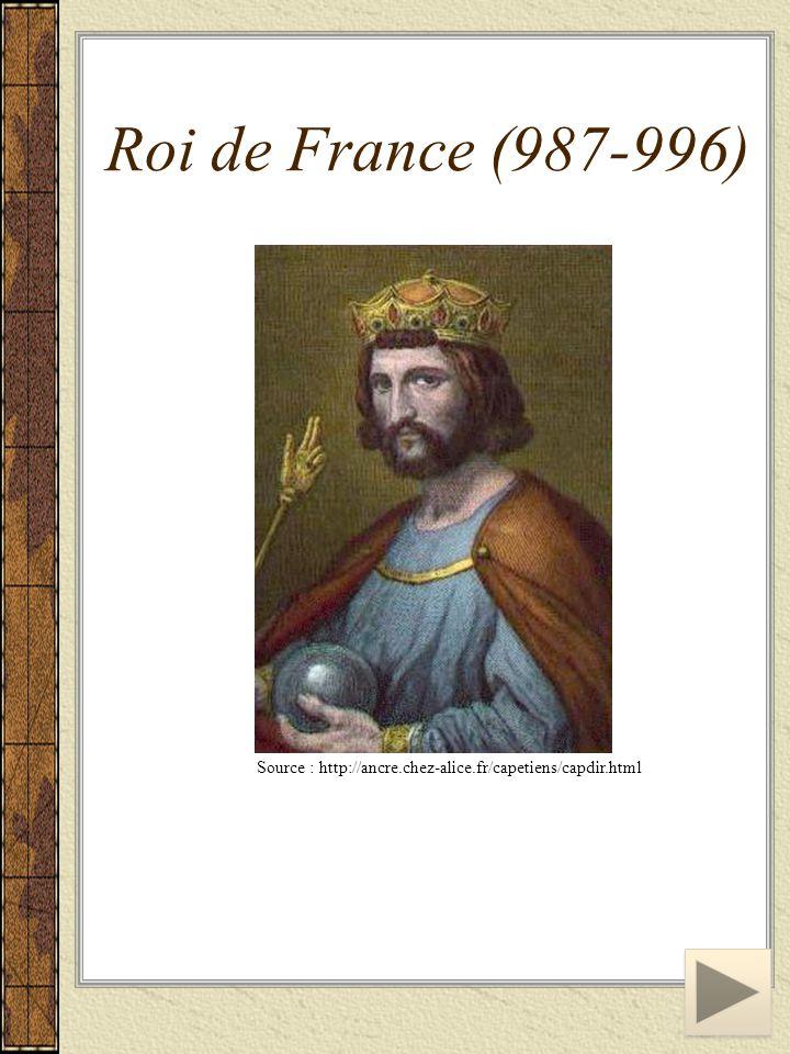 Roi de France (987-996) Source : http://ancre.chez-alice.fr/capetiens/capdir.html