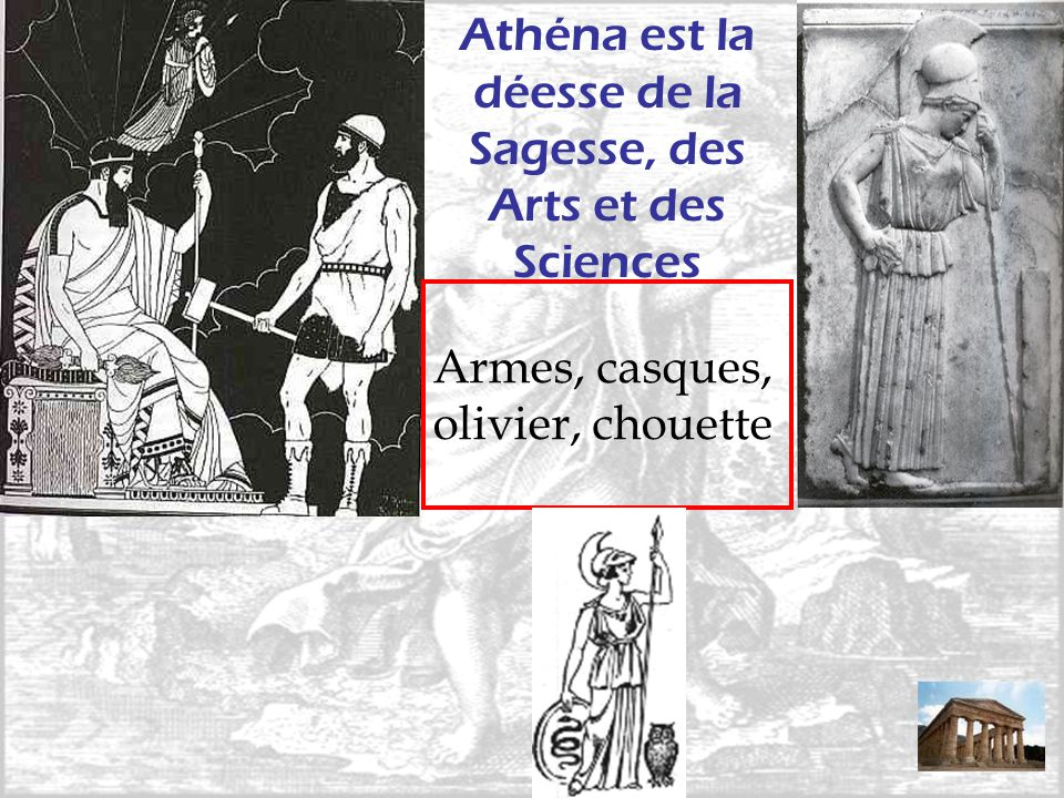 Athéna est la déesse de la Sagesse, des Arts et des Sciences