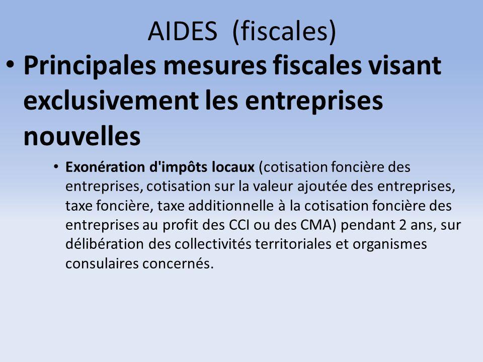 AIDES (fiscales) Principales mesures fiscales visant exclusivement les entreprises nouvelles.