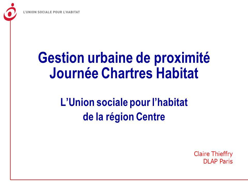 Gestion urbaine de proximité Journée Chartres Habitat L'Union sociale pour l'habitat de la région Centre