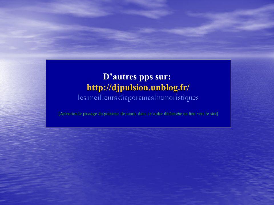 D'autres pps sur: http://djpulsion.unblog.fr/