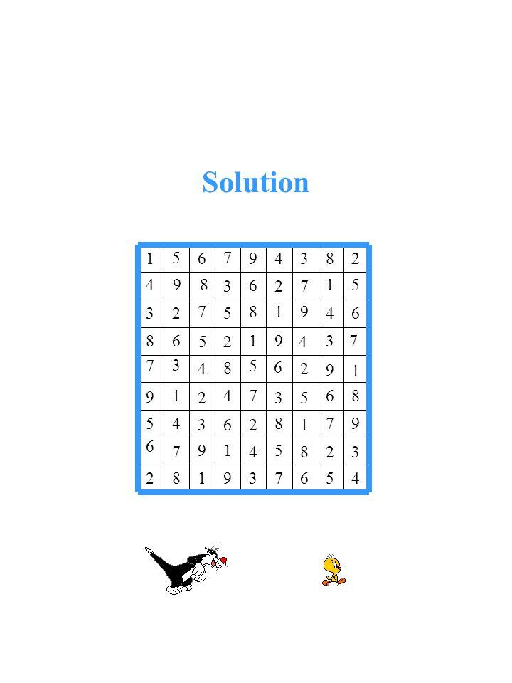Solution 4 5 6 7 3 9 1 8 2 3 2 8 5 4 1 9 6 7 6 4 3