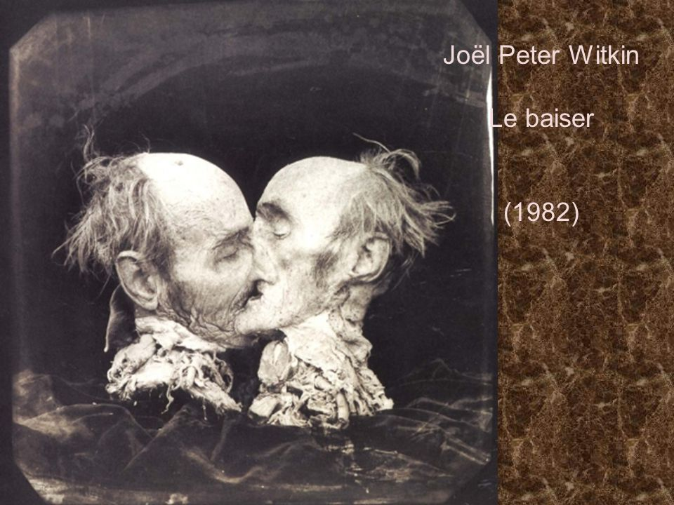 Joël Peter Witkin Le baiser (1982)