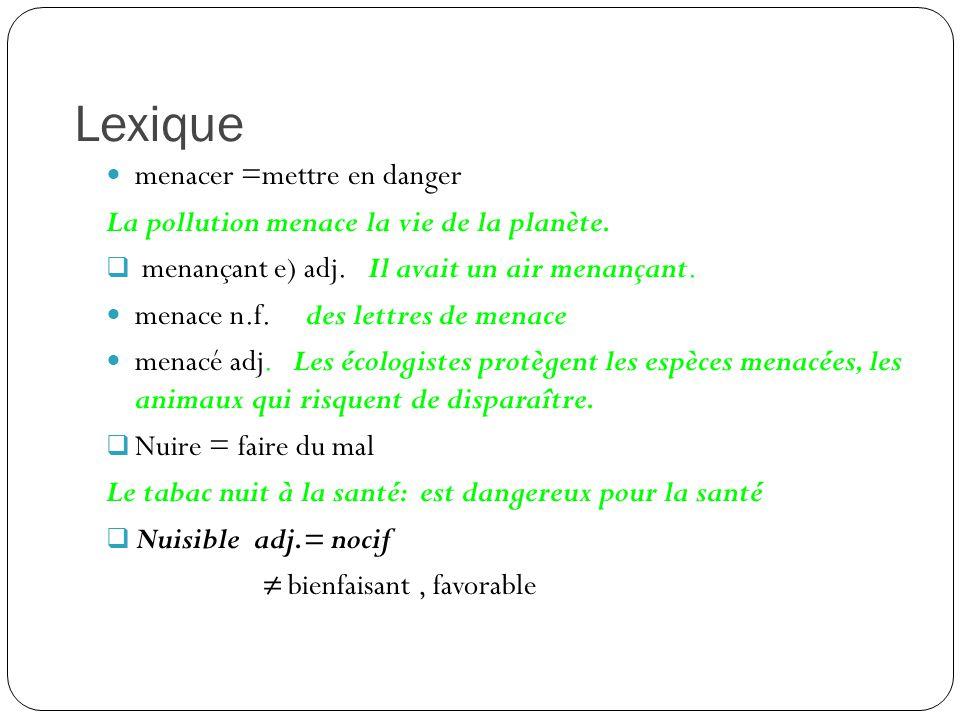 Lexique menacer =mettre en danger
