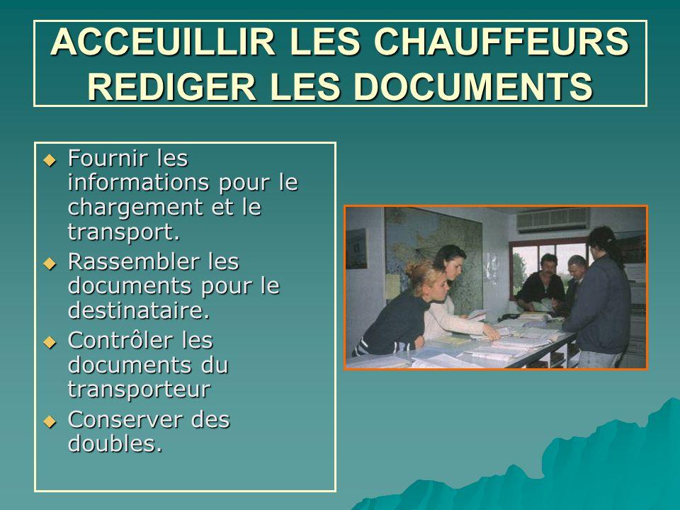 ACCEUILLIR LES CHAUFFEURS REDIGER LES DOCUMENTS