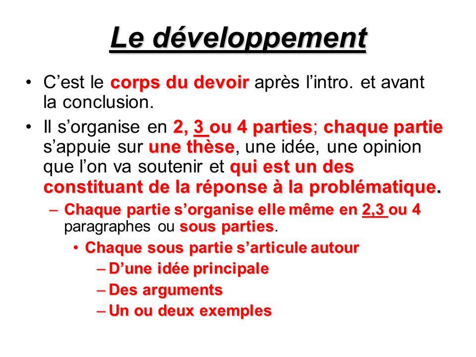 Le développement C'est le corps du devoir après l'intro. et avant la conclusion.
