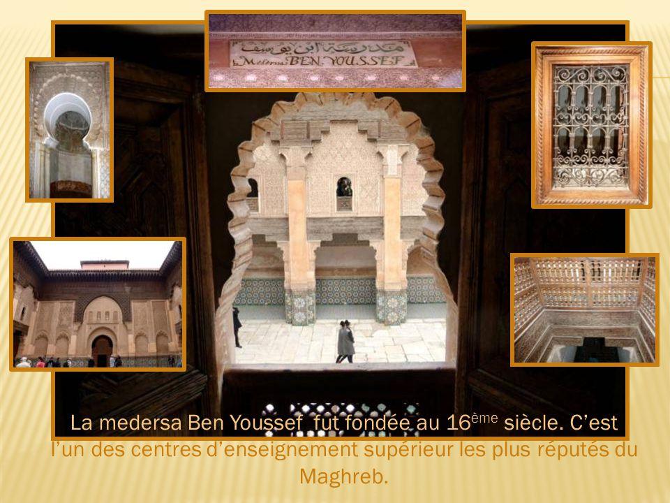 La medersa Ben Youssef fut fondée au 16ème siècle. C'est