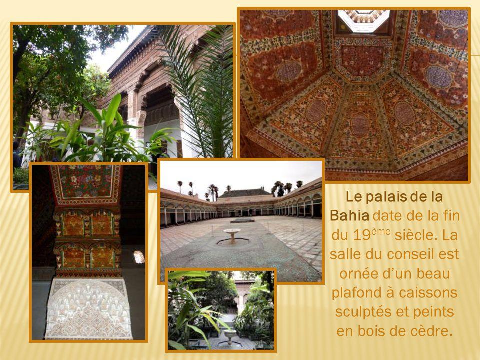 Le palais de la Bahia date de la fin du 19ème siècle