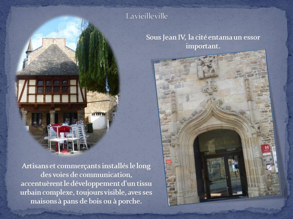 Sous Jean IV, la cité entama un essor important.