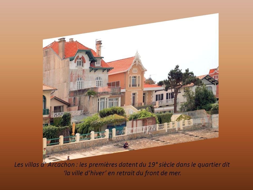 Les villas d' Arcachon : les premières datent du 19° siècle dans le quartier dit