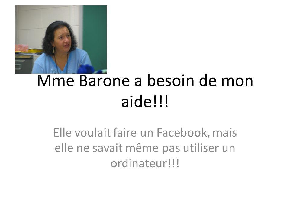 Mme Barone a besoin de mon aide!!!