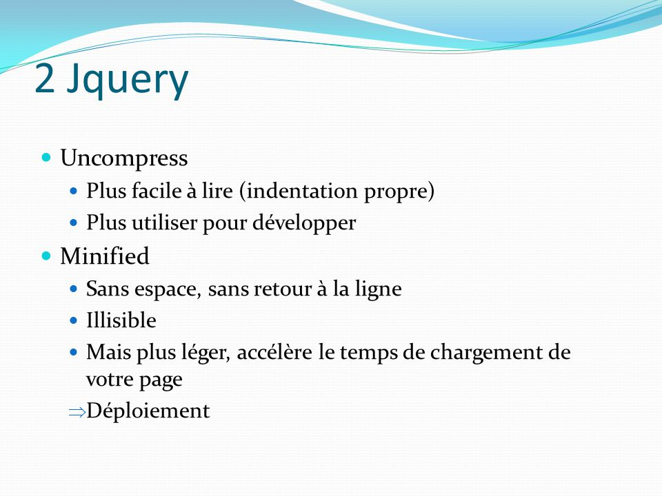2 Jquery Uncompress Minified Plus facile à lire (indentation propre)