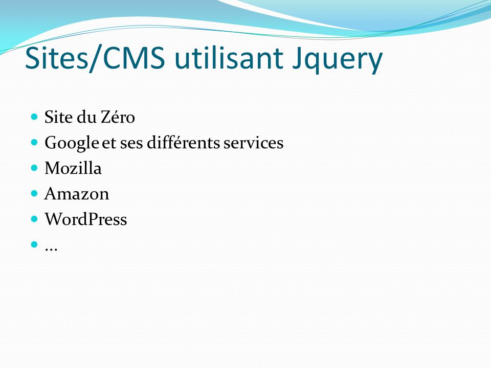 Sites/CMS utilisant Jquery