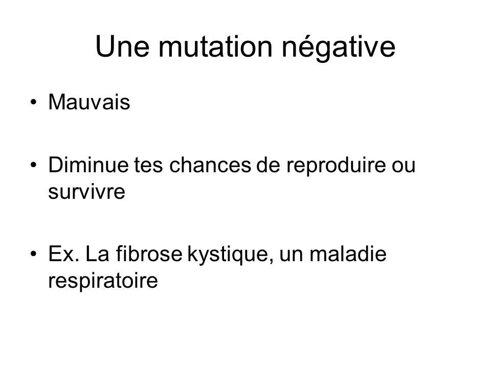 Une mutation négative Mauvais
