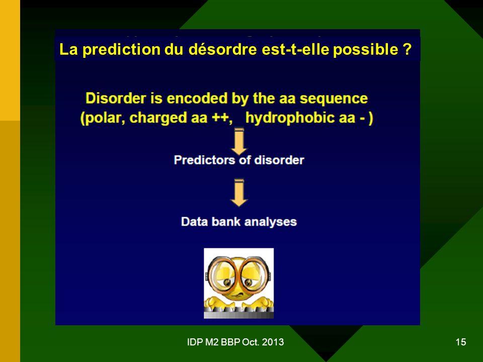 La prediction du désordre est-t-elle possible