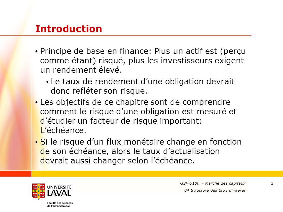 Introduction Principe de base en finance: Plus un actif est (perçu comme étant) risqué, plus les investisseurs exigent un rendement élevé.