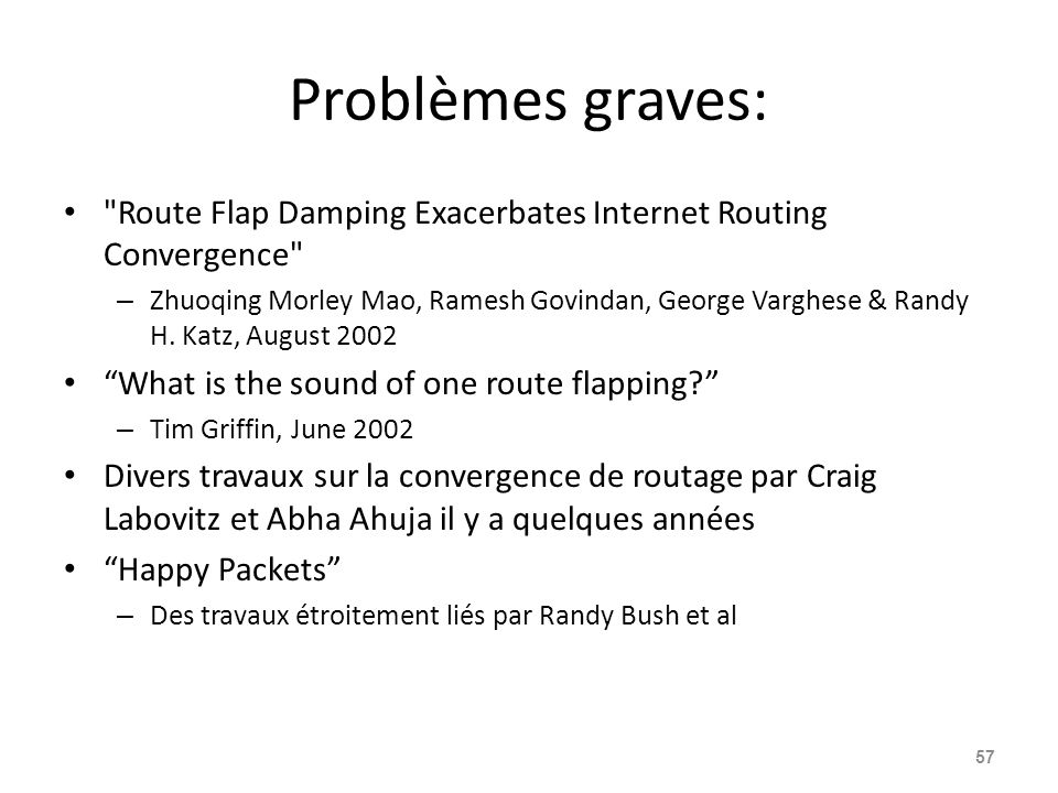 Problèmes graves: Route Flap Damping Exacerbates Internet Routing Convergence