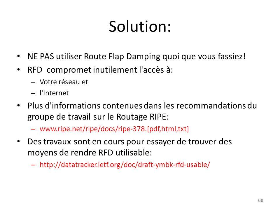Solution: NE PAS utiliser Route Flap Damping quoi que vous fassiez!