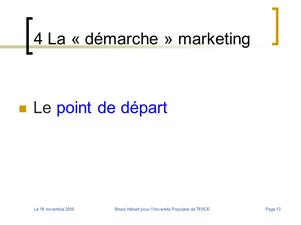 4 La « démarche » marketing
