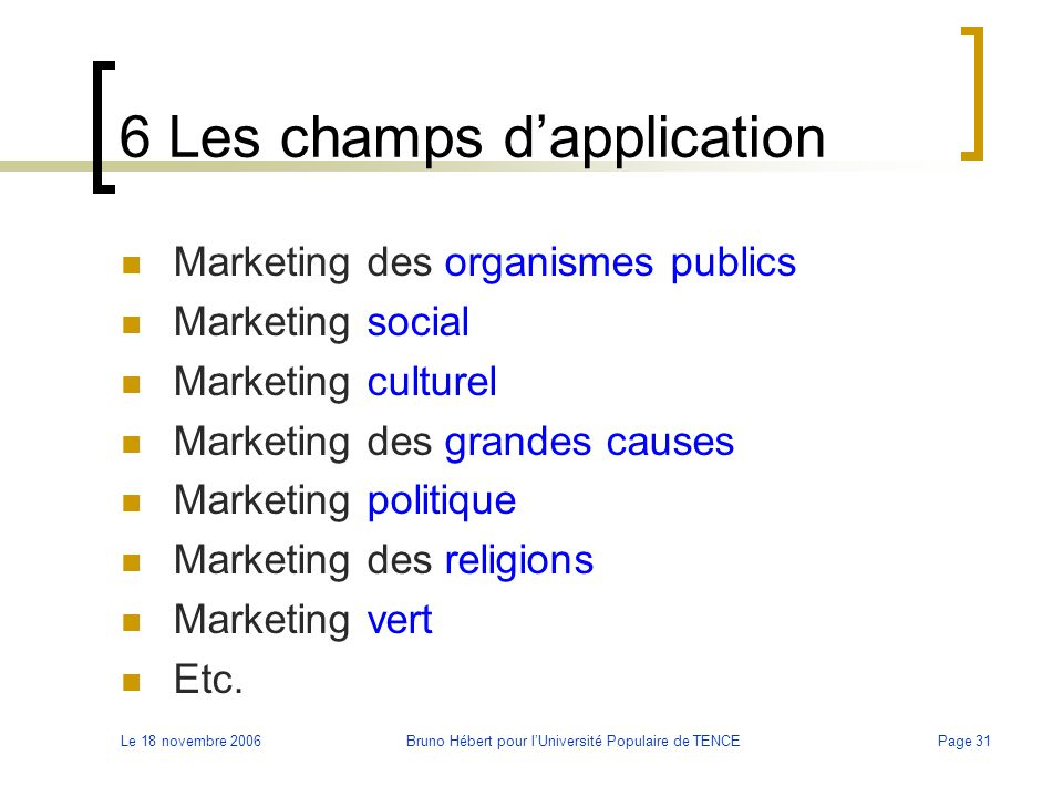 6 Les champs d'application