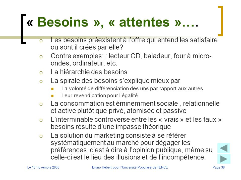« Besoins », « attentes »….
