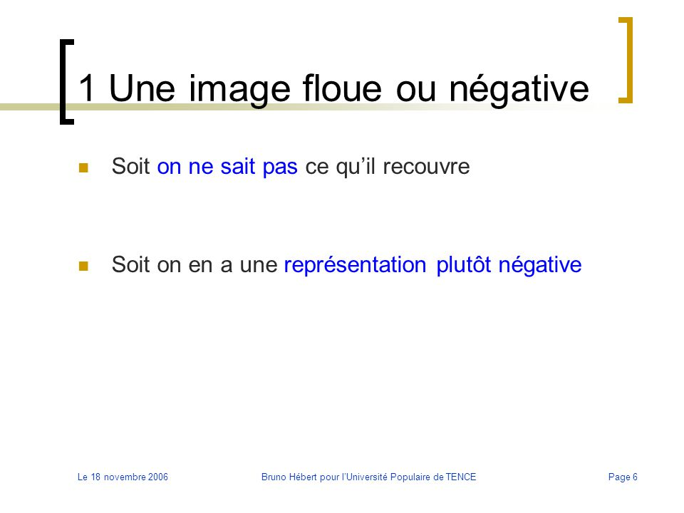 1 Une image floue ou négative