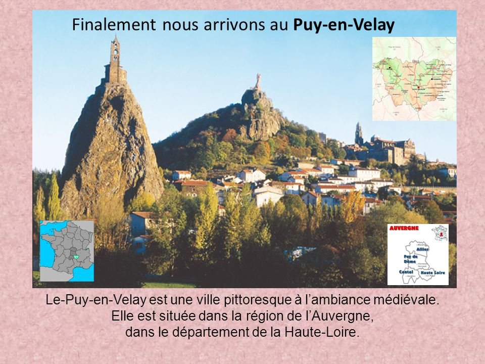 Finalement nous arrivons au Puy-en-Velay