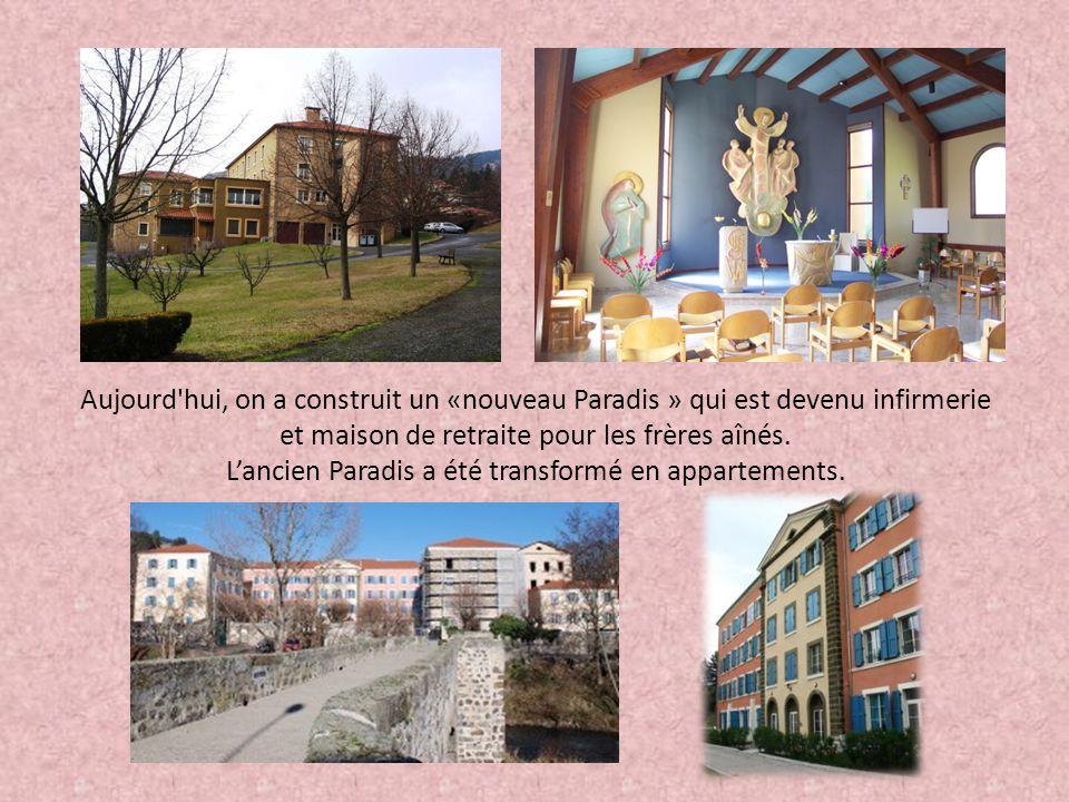 Aujourd hui, on a construit un «nouveau Paradis » qui est devenu infirmerie et maison de retraite pour les frères aînés.